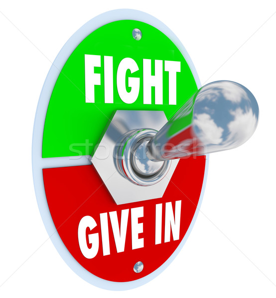 Stock photo: Fight Vs Give In - Flip the Switch to Take a Stand for Your Beli